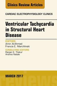 Ventricular Tachycardia in Structural Heart Disease  An Issue of Cardiac Electrophysiology Clinics  E Book PDF