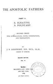 The Apostolic Fathers: v. 1-3. S. Ignatius; S. Polycarp