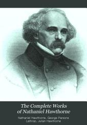 The Complete Works of Nathaniel Hawthorne: Volume 12