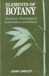 Elements of Botany: Structural, Physiological, Systematical, and Medical