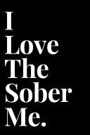 I Love The Sober Me