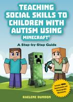 Teaching Social Skills to Children with Autism Using Minecraft   PDF