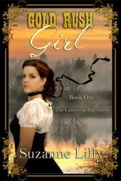 Gold Rush Girl: Book One of The California Argonauts
