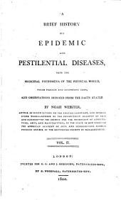 A Brief History of Epidemic and Pestilential Diseases: With the Principal Phenomena of the Physical World, which Precede and Accompany Them, and Observations Deduced from the Facts Stated ...