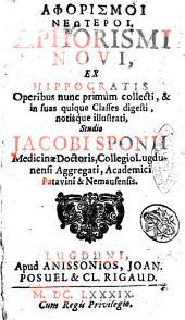 Aphorismi novi, ex Hippocratis operibus nunc primum collecti, ...