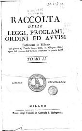Raccolta delle leggi, proclami, ordini ed avvisi pubblicati in Milano dal giorno ... Tomo 1. [-3.]: Volume 2