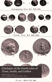 Catalogue of the Greek Coins of Troas, Aeolis, and Lesbos