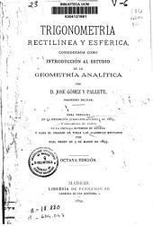 Trigonometría rectilínea y esférica considerada como introducción al estudio de la geometría analítica