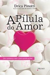 A Pílula do Amor: Um romance sem contraindicações