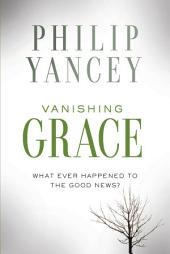 Vanishing Grace: Sharing Real Grace with a Thirsty World