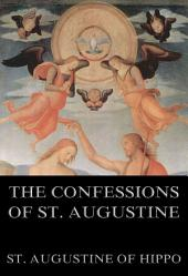 The Confessions Of St. Augustine (Annotated Edition)