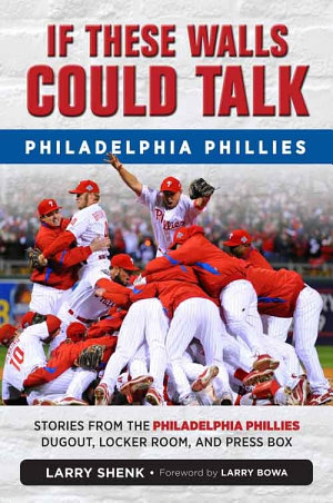 If These Walls Could Talk  Philadelphia Phillies