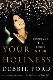 Your Holiness: Discover the Light Within