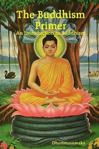 The Buddhism Primer   an Introduction to Buddhism