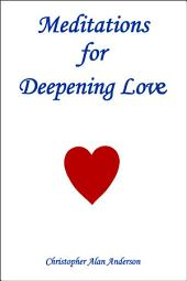 Meditations for Deepening Love