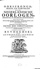 OORSPRONGK, BEGIN, EN VERVOLGH DER NEDERLANDSCHE OORLOGEN, BEROERTEN, EN BORGERLYKE ONEENIGHEDEN: BEGINNENDE Met het vervolgh van de belegeringh van Sluys, onder den Prins van Parma, in den Jaare 1587, en Eyndigende met het Jaer 1594. Vervat in IX Boeken