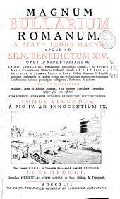 Magnum bullarium romanum a Beato Leone Magno usque ad S.D.N. Benedictum XIV: opus absolutissimum Laertii Cherubini ... à D. Angelo Maria Cherubino ... cura & studio ... ; tomus secundus