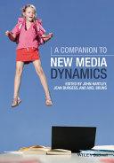 A Companion to New Media Dynamics