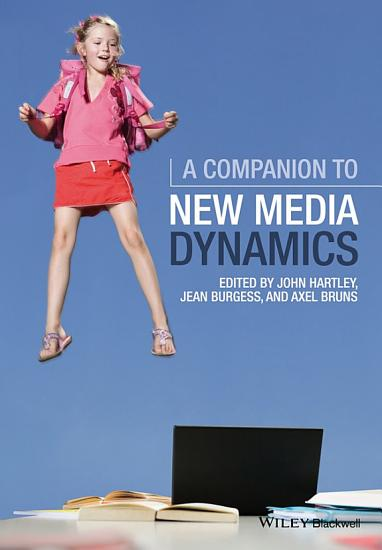 A Companion to New Media Dynamics PDF