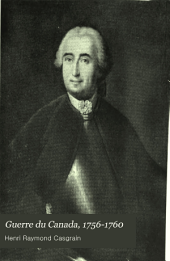 Guerre du Canada, 1756-1760: Montcalm et Lévis, Volume1