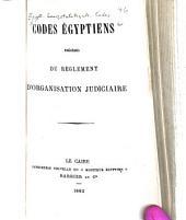 Codes égyptiens, précédés du Règlement d'organisation judiciaire