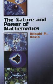 The Nature and Power of Mathematics