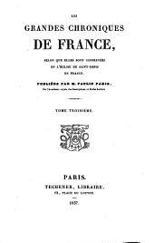 Les Grandes Chroniques de France: selon que elles sont conservées en l'eglise de Saint-Denis en France, Volume3