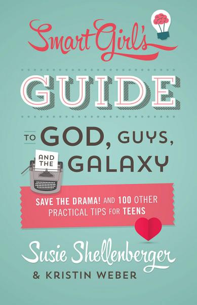 Download The Smart Girl s Guide to God  Guys  and the Galaxy Book