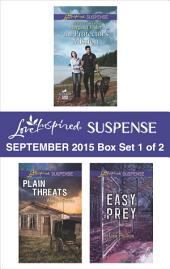 Love Inspired Suspense September 2015 - Box Set 1 of 2: The Protector's Mission\Plain Threats\Easy Prey