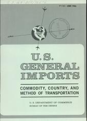 U.S. General Imports: Commodity, country, and method of transportation, Volume 3