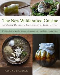 The New Wildcrafted Cuisine Book PDF