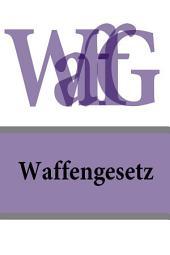 Waffengesetz - WaffG 2016