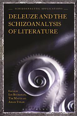 Deleuze and the Schizoanalysis of Literature PDF