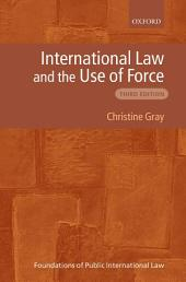 International Law and the Use of Force: Edition 3