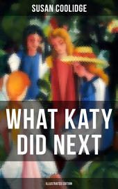 WHAT KATY DID NEXT (Illustrated Edition)