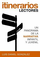 Itinerarios lectores: Un panorama de la narrativa infantil y juvenil