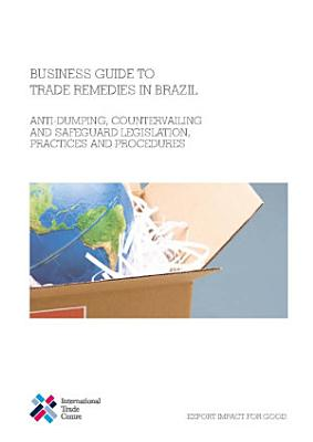 Business Guide to Trade Remedies in Brazil PDF