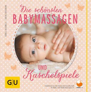 Die sch  nsten Babymassagen und Kuschelspiele PDF