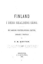 Finland i dess skalders sång: en samling forsterländska dikter, ordnade i tidsföljd