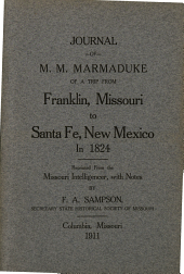 Journal of M. M. Marmaduke of a Trip from Franklin, Missouri, to Santa Fe, New Mexico, in 1824: Reprinted from the Missouri Intelligencer, with Notes by F. A. Sampson