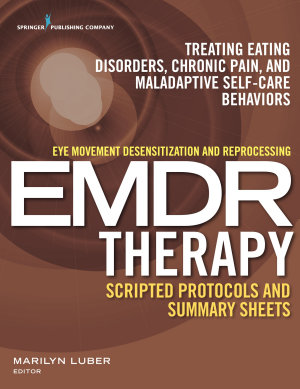 Eye Movement Desensitization and Reprocessing  EMDR  Therapy Scripted Protocols and Summary Sheets PDF