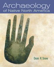 Archaeology of Native North America PDF
