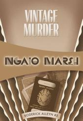 Vintage Murder: Inspector Roderick Alleyn #5