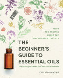 The Beginner s Guide to Essential Oils Book