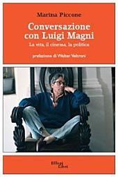 Conversazione con Luigi Magni - La vita, il cinema, la politica