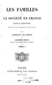 Les familles et la société en France avant la révolution: d'apreès des documents originaux, Volumes1à2