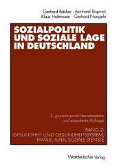 Sozialpolitik und soziale Lage in Deutschland: Band 2: Gesundheit und Gesundheitssystem, Familie, Alter, Soziale Dienste, Ausgabe 3