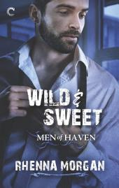 Wild & Sweet: A Steamy, Opposites Attract Contemporary Romance