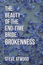 The Beauty of the End-time Bride: Brokenness