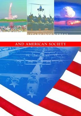 The Military Industrial Complex and American Society